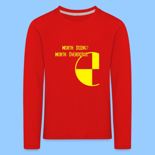 Anything Worth Doing, Light on Dark - Kids' Premium Longsleeve Shirt
