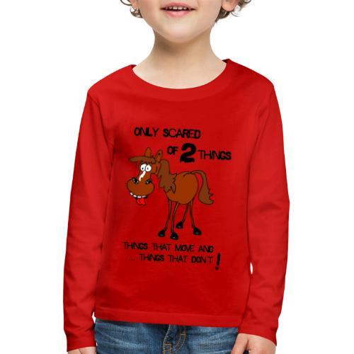 only scared of 2 things - Kinder Premium Langarmshirt