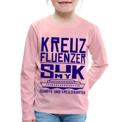 Kreuzfluenzer - SuK my Ship - Kinder Premium Langarmshirt