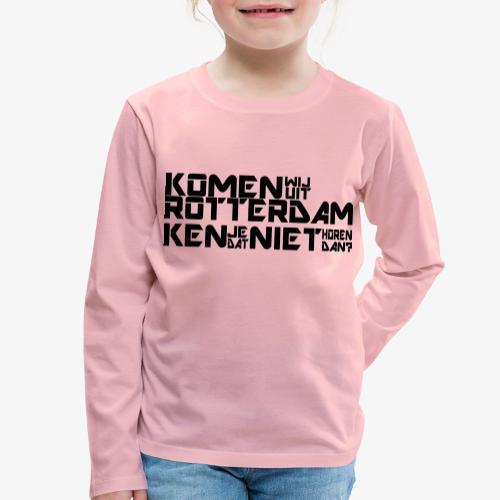 komen wij uit rotterdam - Kinderen Premium shirt met lange mouwen