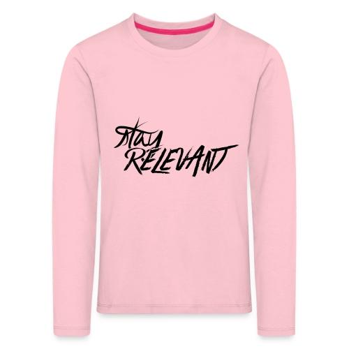 stay relevant png - Kids' Premium Longsleeve Shirt