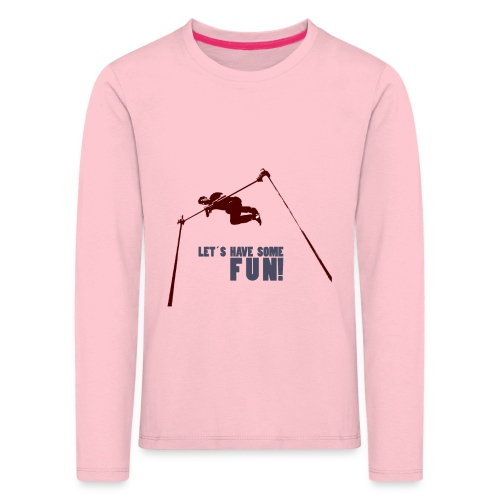 Let s have some FUN - Kinderen Premium shirt met lange mouwen