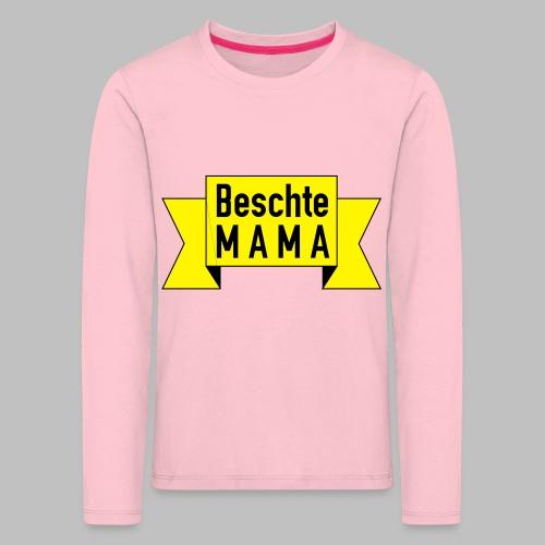 Beschte Mama - Auf Spruchband - Kinder Premium Langarmshirt