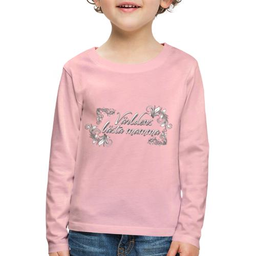Världens bästa mamma - finaste mors dags presenten - Långärmad premium-T-shirt barn