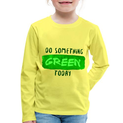 So Something Green Today - T-shirt manches longues Premium Enfant
