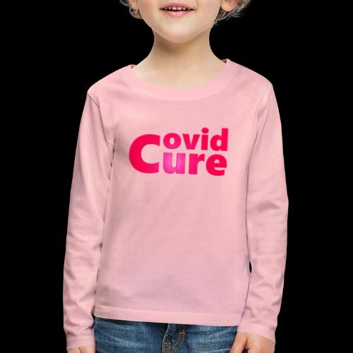 Covid Cure [IMPACT COLLECTION] - Kids' Premium Longsleeve Shirt