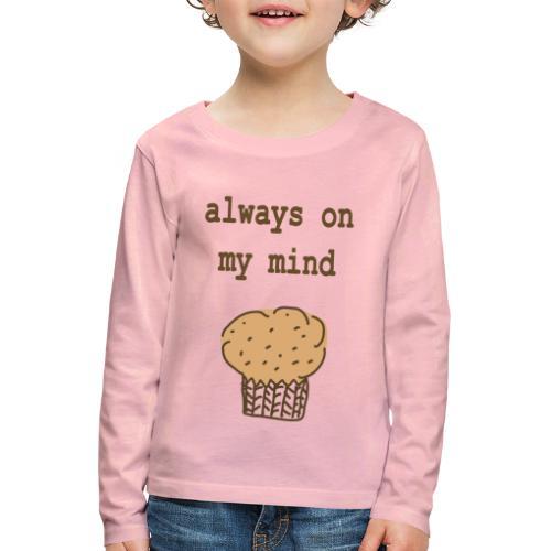 Always On My Mind Muffin - Kinder Premium Langarmshirt