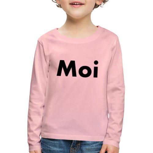 Moi - Lasten premium pitkähihainen t-paita