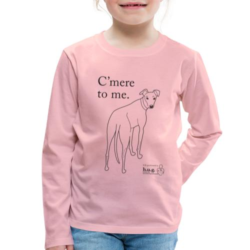 C'mere to me in black - Kids' Premium Longsleeve Shirt