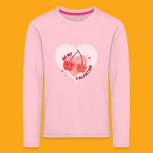 Be my Valentine - Kinder Premium Langarmshirt