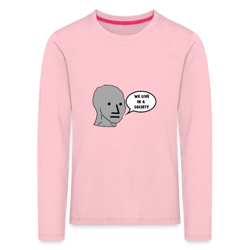 NPC We Live in a Society Meme - Kids' Premium Longsleeve Shirt