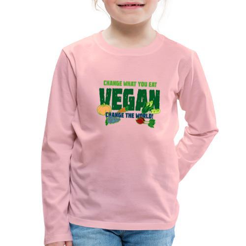 Vegan - Change what you eat, change the world - Kids' Premium Longsleeve Shirt