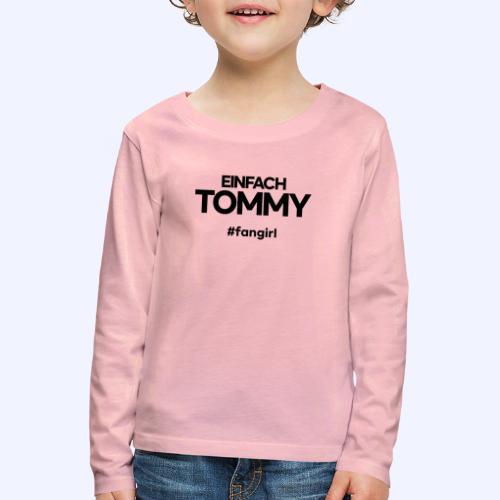 Einfach Tommy / #fangirl / Black Font - Kinder Premium Langarmshirt