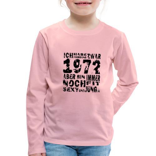 Sexy Jahrgang 1972 - Kinder Premium Langarmshirt