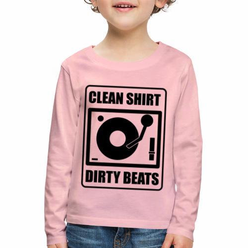 Clean Shirt Dirty Beats - Kinderen Premium shirt met lange mouwen