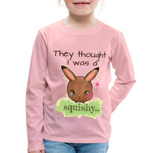 Not squishy - Kids' Premium Longsleeve Shirt