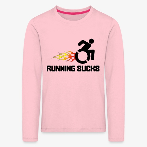 Rolstoel gebruikers vinden rennen niet leuk - Kinderen Premium shirt met lange mouwen