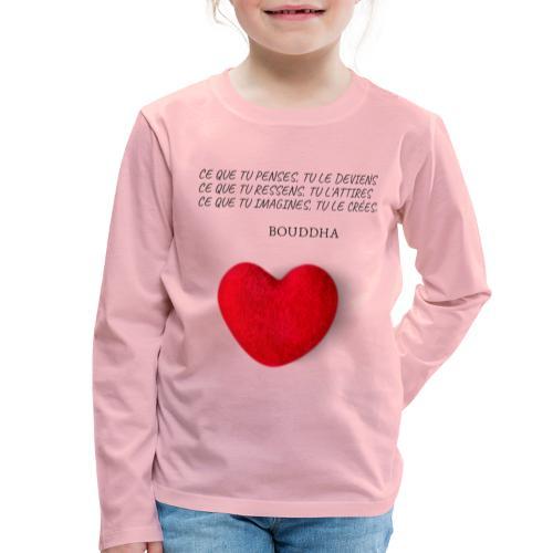 Citation de Bouddha Ce que tu penses tu le deviens - T-shirt manches longues Premium Enfant