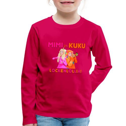 Mimi ja Kuku Lockenlollia - Lasten premium pitkähihainen t-paita