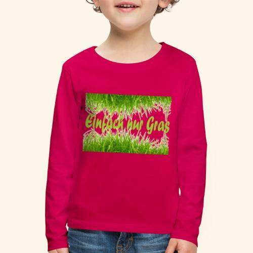 einfach nur gras2 - Kinder Premium Langarmshirt