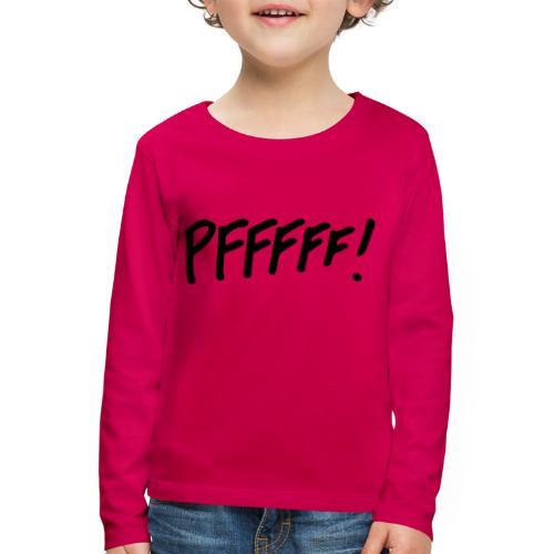 pffff! - Kinderen Premium shirt met lange mouwen