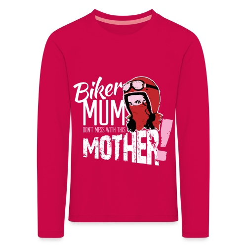 Biker Mum T-Shirt - Kids' Premium Longsleeve Shirt