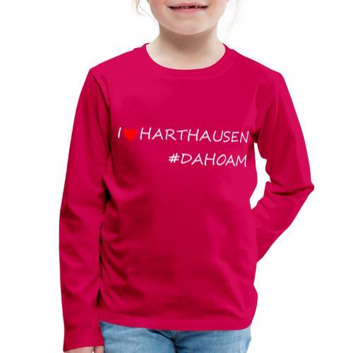 I ❤️ HARTHAUSEN #DAHOAM - Kinder Premium Langarmshirt