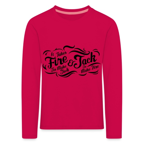It takes fire to make Jack and Jack to make Fire ! - T-shirt manches longues Premium Enfant