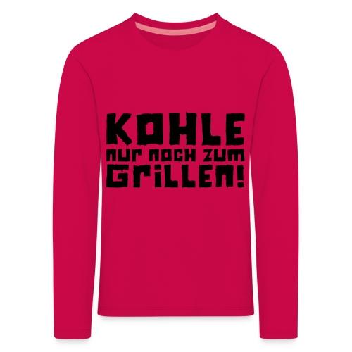 Kohle nur noch zum Grillen - Logo - Kinder Premium Langarmshirt