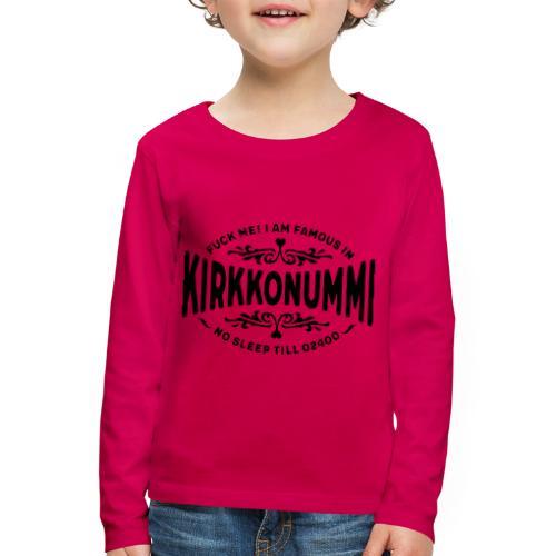 Kirkkonummi - Fuck Me - Lasten premium pitkähihainen t-paita