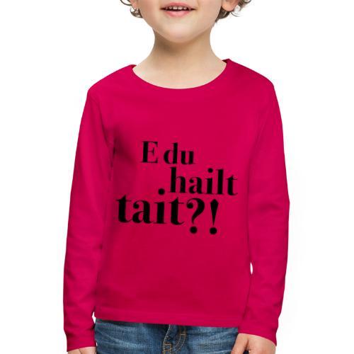 Hailttait - Premium langermet T-skjorte for barn
