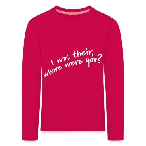 Dyslexic I was there - Kinderen Premium shirt met lange mouwen