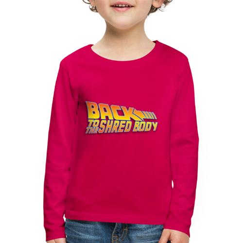 Back To the Shred Body - T-shirt manches longues Premium Enfant