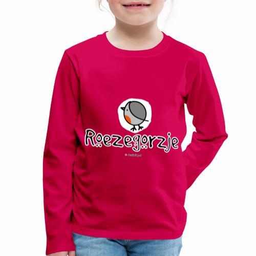Roezegorzje - Kinderen Premium shirt met lange mouwen