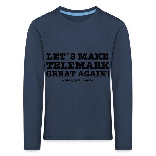 Let´s make telemark great again - Lasten premium pitkähihainen t-paita