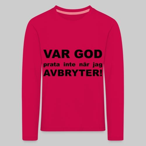 Var God Prata Inte - Långärmad premium-T-shirt barn
