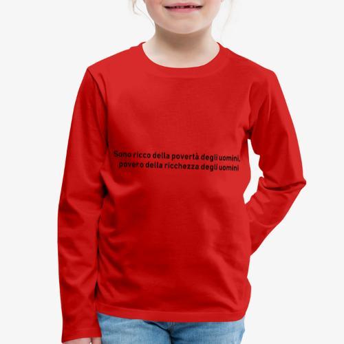 RICCHEZZA e POVERTA' - Maglietta Premium a manica lunga per bambini