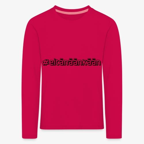 eitänäänkään - T-shirt manches longues Premium Enfant
