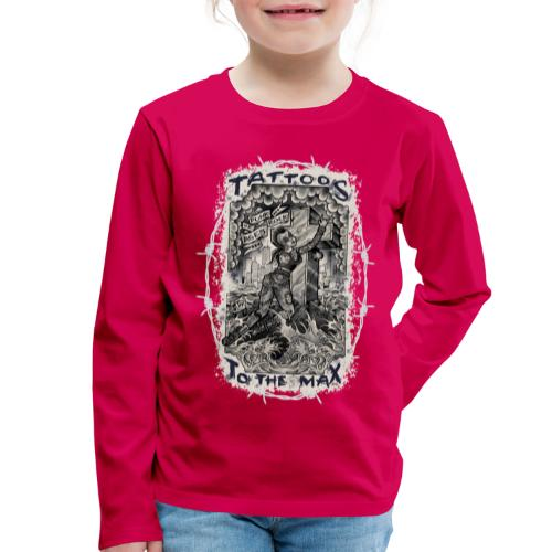 Punk Rock Of Ages Tattoos to the Max - Kinder Premium Langarmshirt