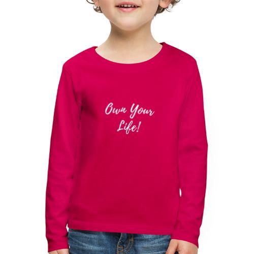 own your life - Långärmad premium-T-shirt barn