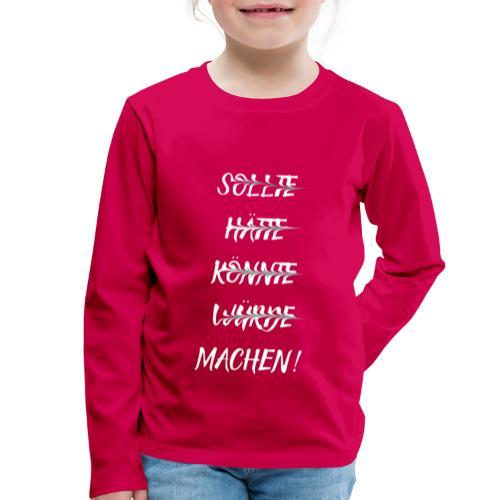 Machen! - Kinder Premium Langarmshirt