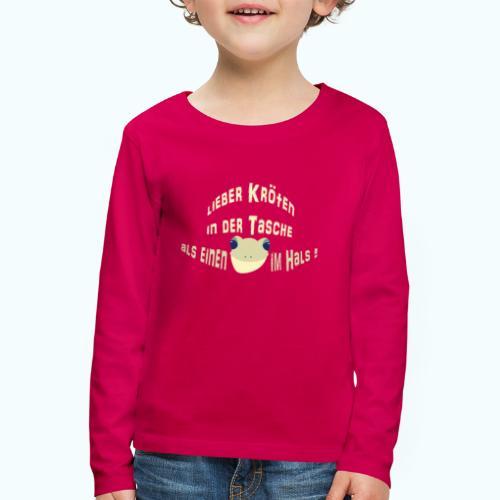 Lieber Kröten in der Tasche - Kids' Premium Longsleeve Shirt