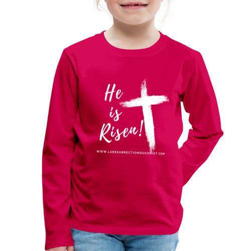 He is Risen ! V2 (Il est ressuscité !) - T-shirt manches longues Premium Enfant
