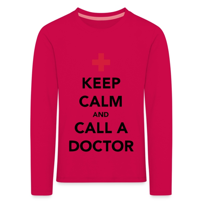 Keep Calm and Call a Doctor