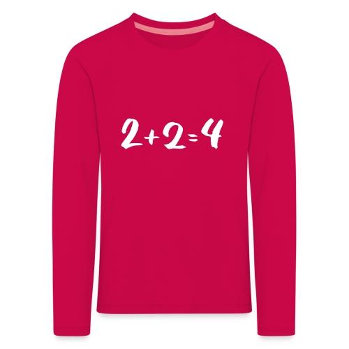 2 + 2 = 4 - Kinder Premium Langarmshirt