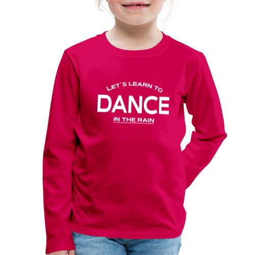 Lets learn to dance - kids - Kids' Premium Longsleeve Shirt
