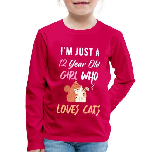 I'm just a 12 year old girl who loves cats - T-shirt manches longues Premium Enfant