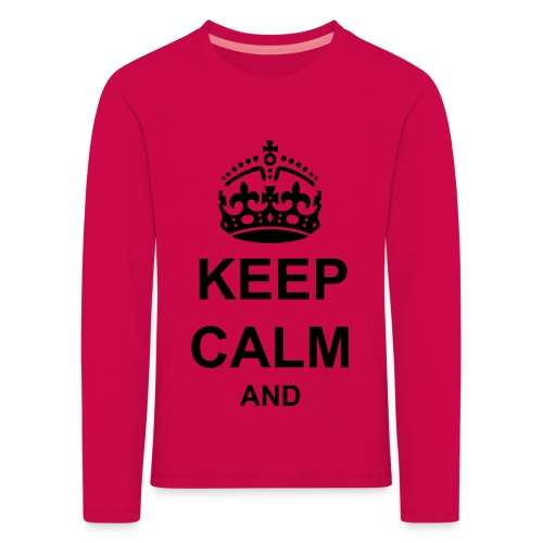 Keep Calm And Your Text Best Price - Kids' Premium Longsleeve Shirt