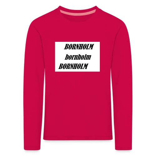 Bornholm Bornholm Bornholm - Børne premium T-shirt med lange ærmer