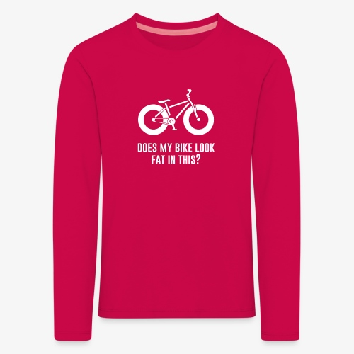 Does my bike look fat in this? - Kids' Premium Longsleeve Shirt
